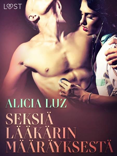 Seksiä lääkärin määräyksestä - eroottinen novelli af Alicia Luz