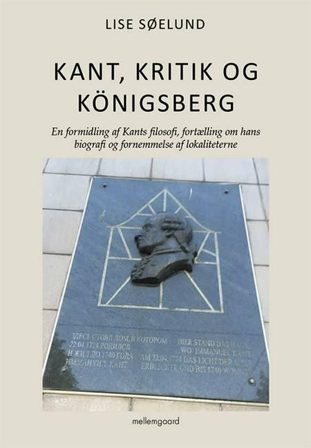 Kant, kritik og Königsberg af Lise Søelund