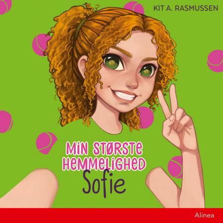 Min største hemmelighed - Sofie af Kit A. Rasmussen