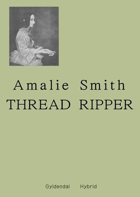 Thread Ripper af Amalie Smith