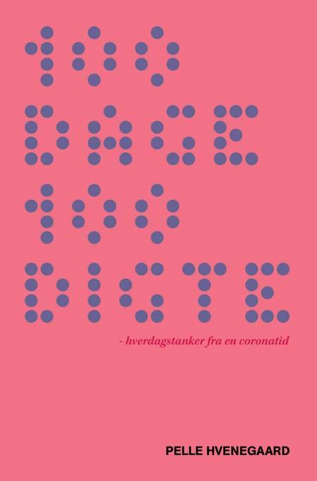 100 dage 100 digte af Pelle Hvenegaard