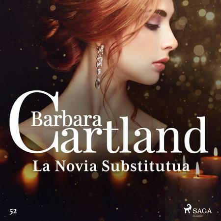 La Novia Substitutua (La Colección Eterna de Barbara Cartland 52) af Barbara Cartland