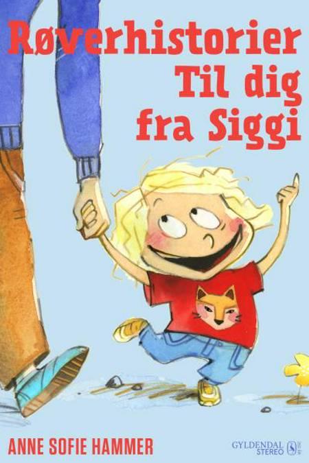 Røverhistorier til dig fra Siggi af Anne Sofie Hammer