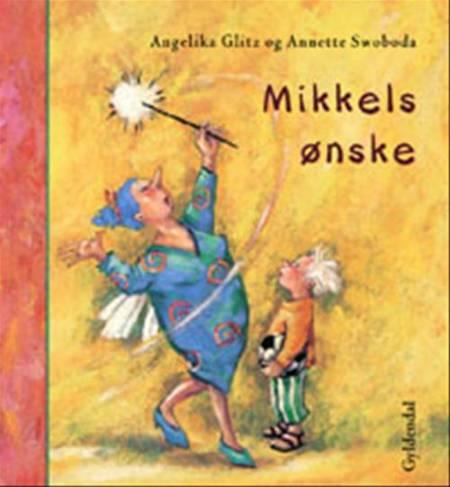 Mikkels ønske af Angelika Glitz og Annette Swoboda