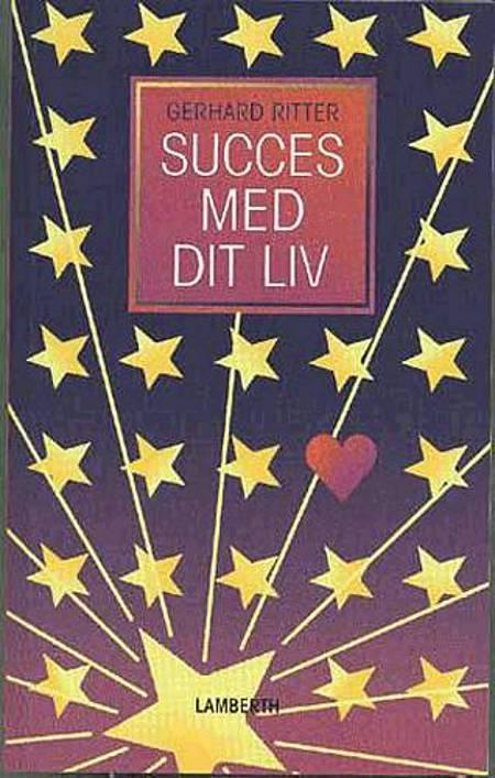 Succes med dit liv af Gerhard Ritter