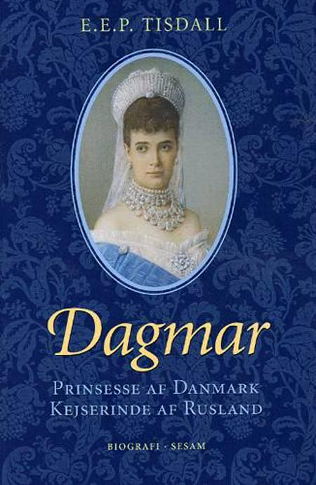 Kejserinde Dagmar af E. E. P. Tisdall og E.E.P. Tisdall