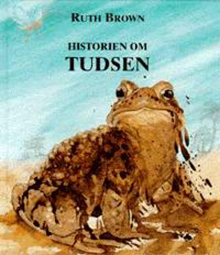 Historien om tudsen og hvorfor den har sådan et bredmundet smil af Ruth Brown