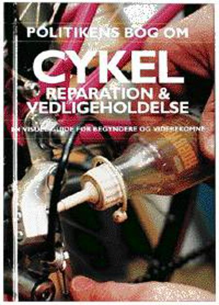 Politikens bog om cykelreparation og vedligeholdelse af Richard Ballantine og Richard Grant