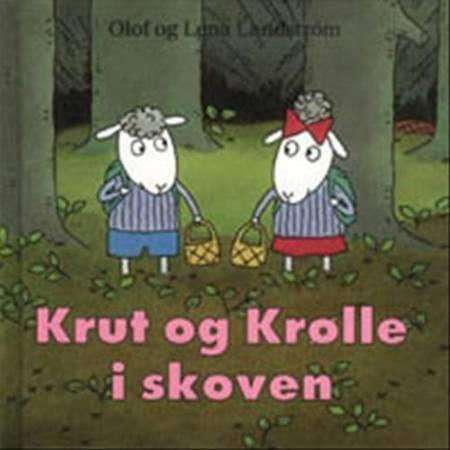 Krut og Krølle i skoven af Olof Landström og Lena Landström