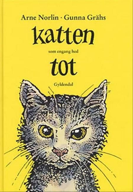 Katten som engang hed Tot af Arne Norlin