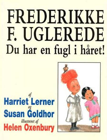 Frederikke F. Uglerede af Harriet Lerner og Susan Goldhor