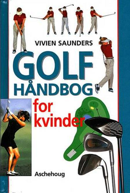 Golfhåndbog for kvinder af Vivien Saunders