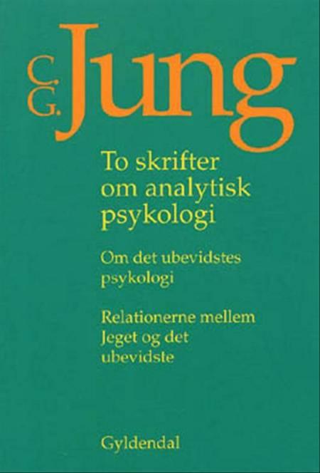 To skrifter om analytisk psykologi af C.G. Jung