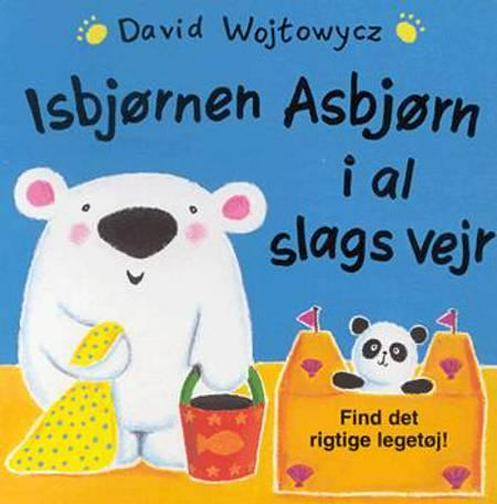 Isbjørnen Asbjørn i al slags vejr af David Wojtowycz