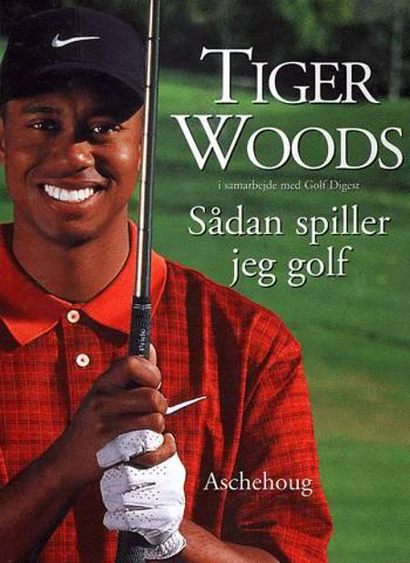 Sådan spiller jeg golf af Tiger Woods