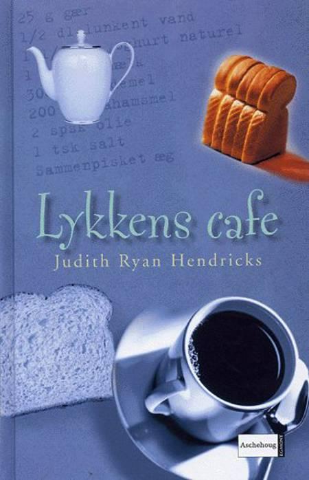 Lykkens Cafe af Judith Ryan Hendricks