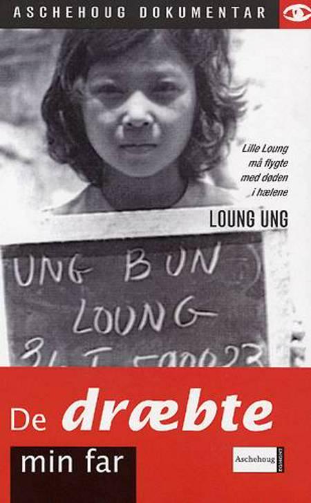 De dræbte min far af Loung Ung