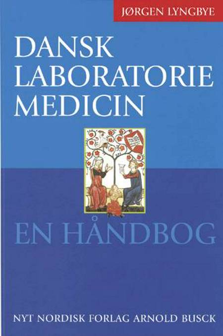 Dansk laboratoriemedicin af Jørgen Lyngbye
