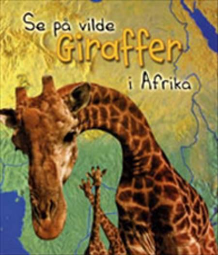 Se på vilde giraffer i Afrika af Deborah Underwood