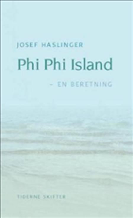 Phi Phi Island af Josef Haslinger