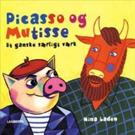 Picasso og Mutisse af Nina Laden