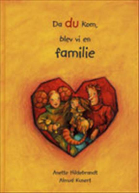 Da du kom, blev vi en familie af Anette Hildebrandt