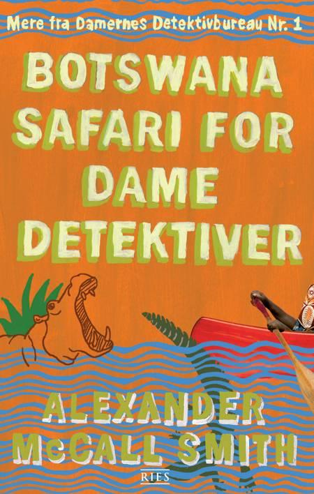 Botswanasafari for damedetektiver af Smith og Alexander McCall
