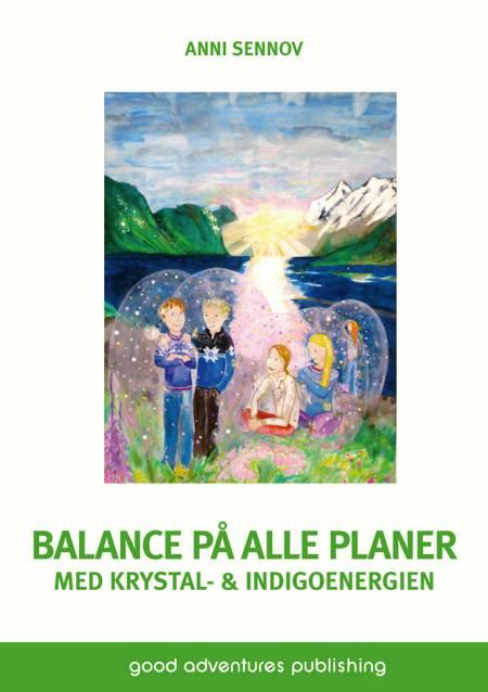 Balance på alle planer med krystal- & indigoenergien af Anni Sennov