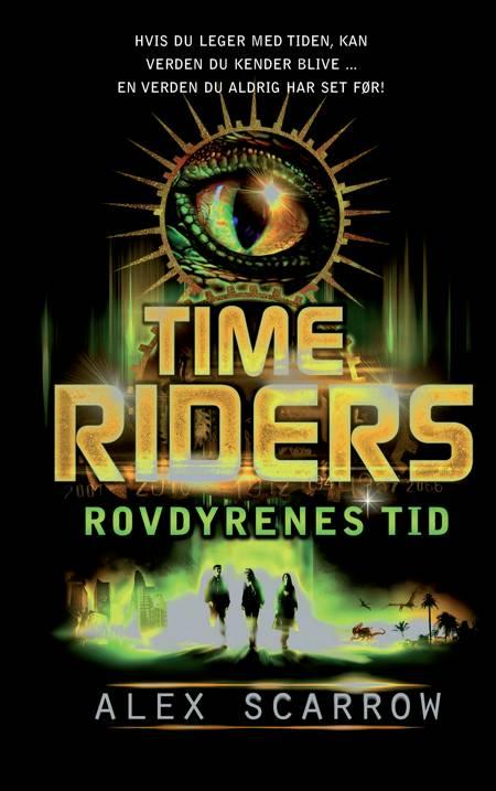 Time Riders 2: Rovdyrernestid af Alex Scarrow