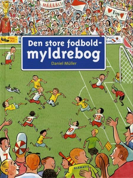 Den store fodboldmyldrebog af Daniel Müller