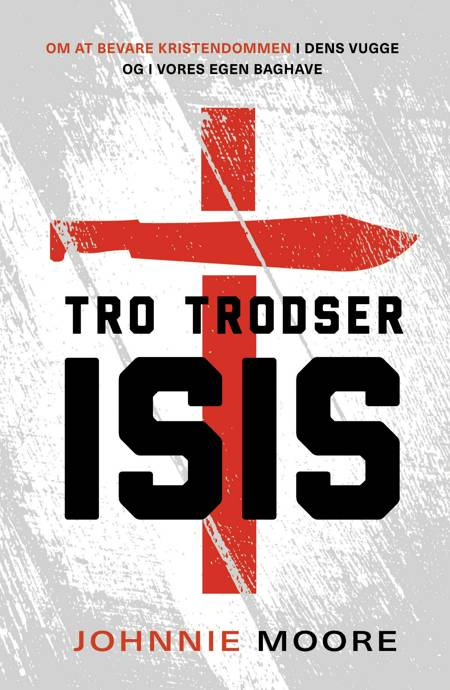Tro trodser ISIS af Johnnie Moore