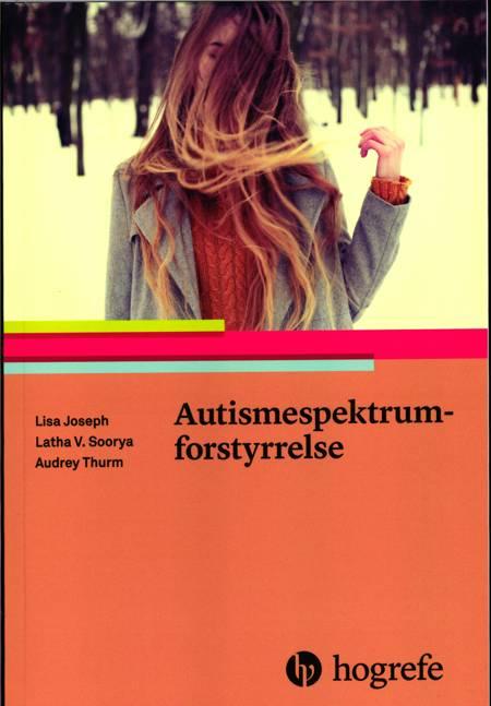 Autismespektrumforstyrrelse af Latha Soorya, Lisa Joseph og Audrey Thurm