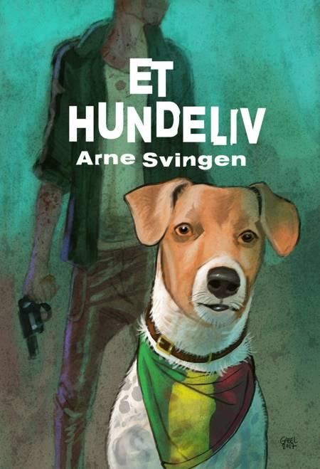 Et hundeliv af Arne Svingen
