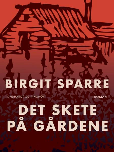 Det skete på Gårdene af Birgit Sparre