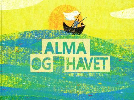 Alma og havet af Jaime Gamboa Goldenberg