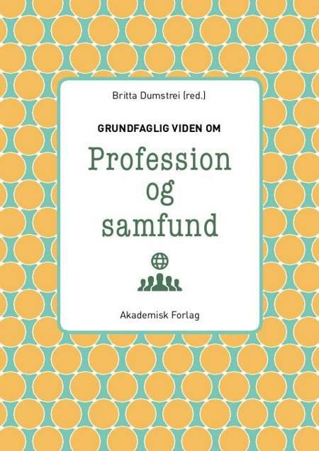 Grundfaglig viden om Profession og samfund