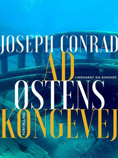 Ad Østens Kongevej af Joseph Conrad