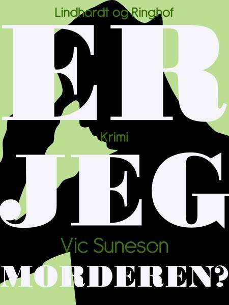 Er jeg morderen? af Vic Suneson