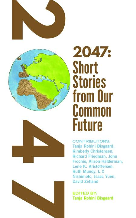 2047 Short stories from Our Common Future af Tanja Rohini Bisgaard