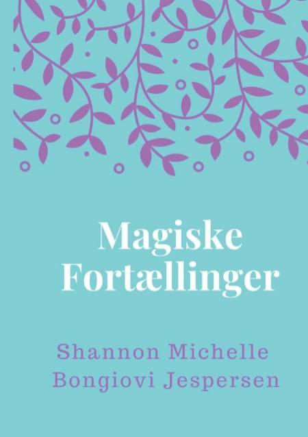 Magiske Fortællinger af Shannon Michelle Bongiovi