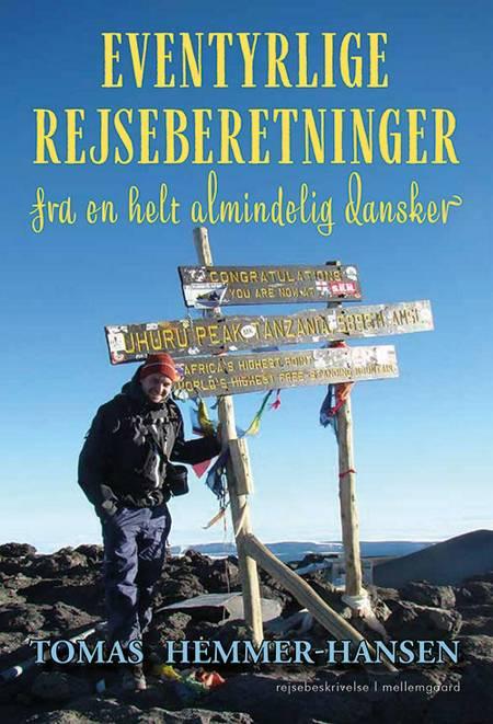 Eventyrlige rejseberetninger fra en helt almindelig dansker af Tomas Hemmer-Hansen