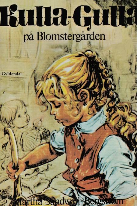 Kulla-Gulla på Blomstergården af Martha Sandwall-Bergström