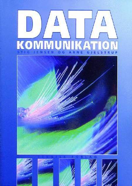Datakommunikation af Arne Gjelstrup og Stig Jensen