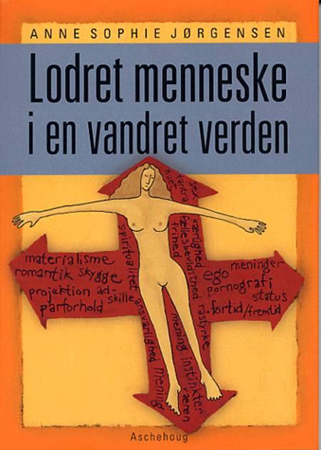 Lodret menneske i en vandret verden af Anne Sophie Jørgensen