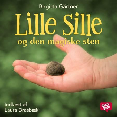 Lille Sille og den magiske sten af Birgitta Gärtner