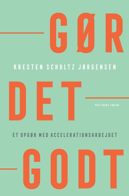 Gør det godt af Kresten Schultz Jørgensen