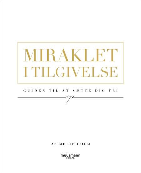 Miraklet i tilgivelse af Mette Holm