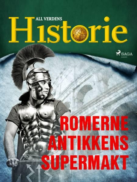 Romerne - Antikkens supermakt af All Verdens Historie