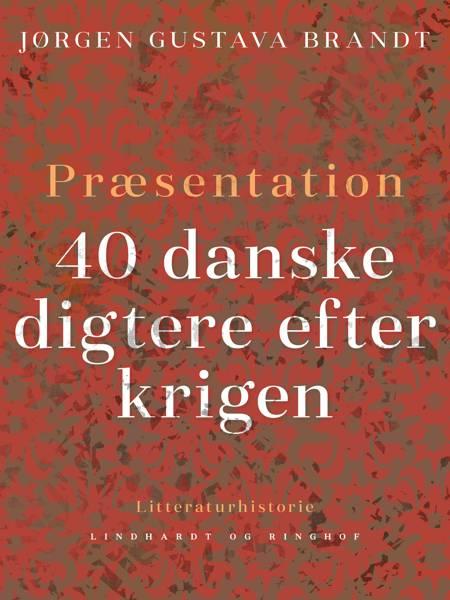 Præsentation. 40 danske digtere efter krigen af Jørgen Gustava Brandt