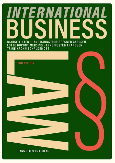 International Business Law af Bjarke Tinten, Lotte Mohr Dupont-Mersing og Trine Lyneborg Krohn Schaldemose m.fl.